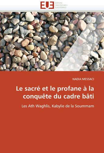 Le Sacr Et Le Profane La Conqu Te Du Cadre B Ti 9786131559853