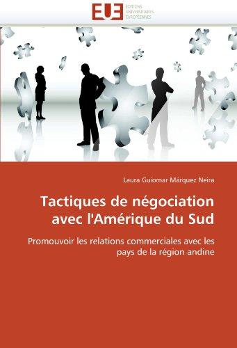 Tactiques de Negociation Avec L'Amerique Du Sud 9786131560057