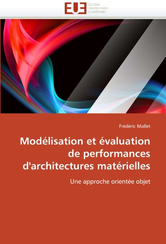 Mod Lisation Et Valuation de Performances D'Architectures Mat Rielles 9786131560736