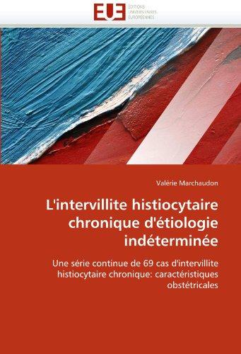 L'Intervillite Histiocytaire Chronique D' Tiologie Ind Termin E 9786131560743