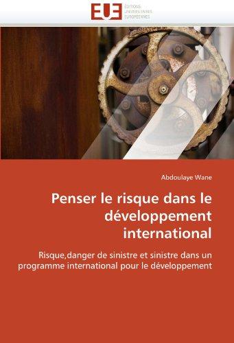Penser Le Risque Dans Le D Veloppement International 9786131560965
