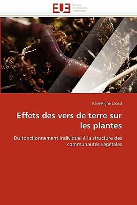 Effets Des Vers de Terre Sur Les Plantes 9786131561115