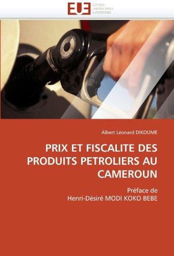 Prix Et Fiscalite Des Produits Petroliers Au Cameroun 9786131561344