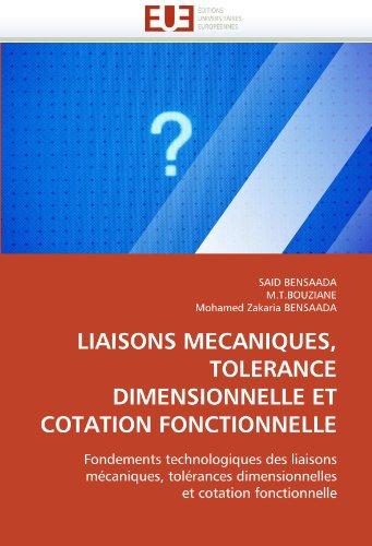 Liaisons Mecaniques, Tolerance Dimensionnelle Et Cotation Fonctionnelle 9786131561634