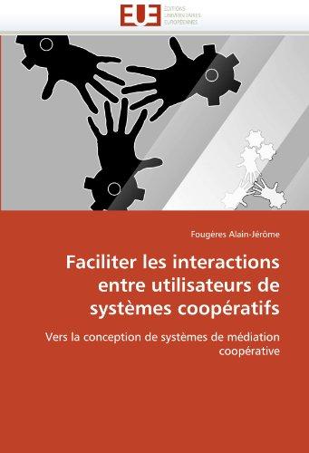 Faciliter Les Interactions Entre Utilisateurs de Syst Mes COOP Ratifs 9786131562822