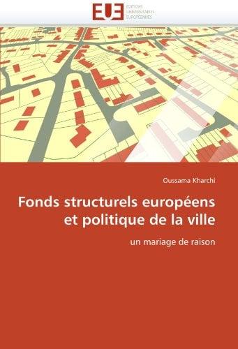 Fonds Structurels Europ Ens Et Politique de La Ville 9786131563072