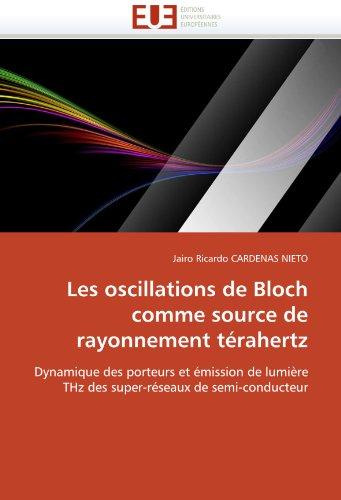 Les Oscillations de Bloch Comme Source de Rayonnement T Rahertz 9786131563287