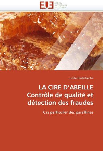 La Cire D'Abeille Contr Le de Qualit Et D Tection Des Fraudes 9786131563485
