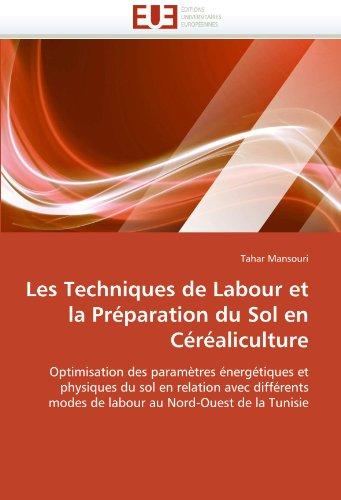 Les Techniques de Labour Et La PR Paration Du Sol En C R Aliculture 9786131564659