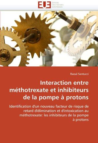 Interaction Entre M Thotrexate Et Inhibiteurs de La Pompe Protons 9786131566370