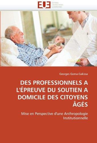 Des Professionnels A L' Preuve Du Soutien a Domicile Des Citoyens G S 9786131567759