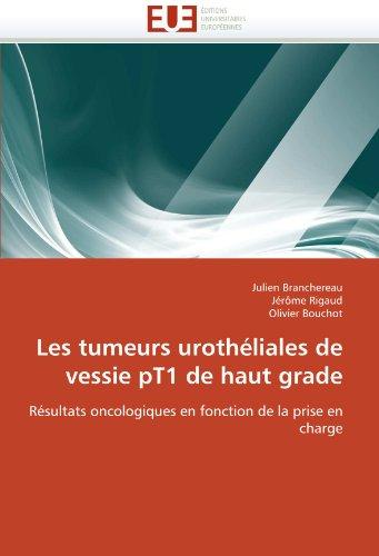Les Tumeurs Uroth Liales de Vessie Pt1 de Haut Grade 9786131568503