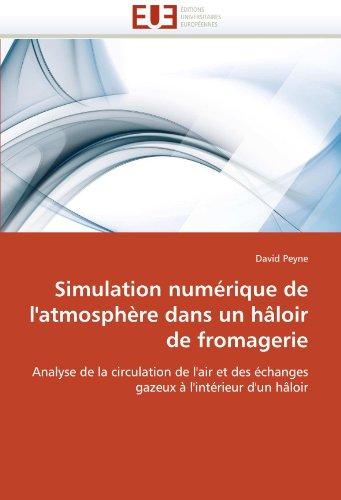 Simulation Num Rique de L'Atmosph Re Dans Un H Loir de Fromagerie 9786131568527