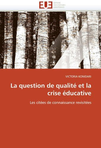 La Question de Qualit Et La Crise Ducative 9786131568541