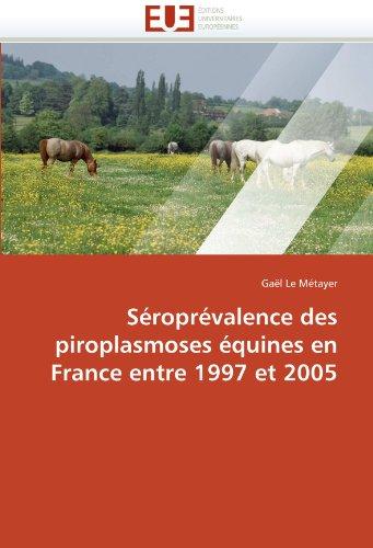 S Ropr Valence Des Piroplasmoses Quines En France Entre 1997 Et 2005 9786131568664