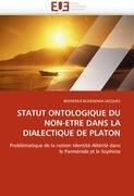 Statut Ontologique Du Non-Etre Dans La Dialectique de Platon 9786131572562