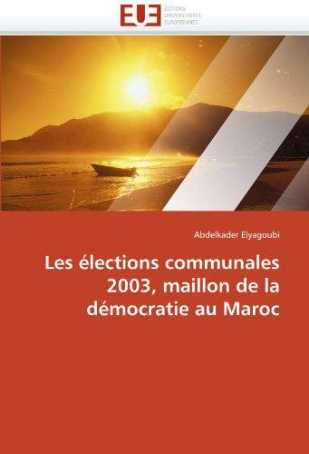 Les Lections Communales 2003, Maillon de La D Mocratie Au Maroc 9786131581410
