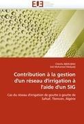 Contribution La Gestion D'Un R Seau D'Irrigation L'Aide D'Un Sig 9786131583902