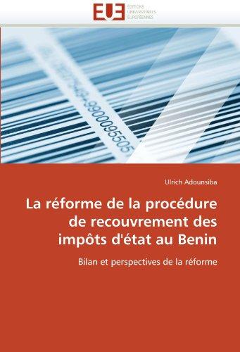La R Forme de La Proc Dure de Recouvrement Des Imp Ts D' Tat Au Benin 9786131584473