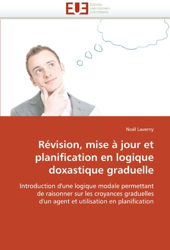 R Vision, Mise Jour Et Planification En Logique Doxastique Graduelle 9786131585296