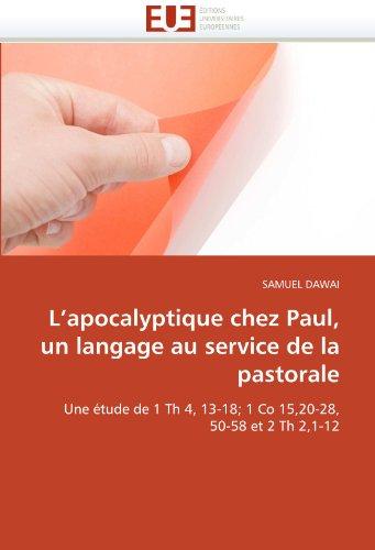L'Apocalyptique Chez Paul, Un Langage Au Service de La Pastorale 9786131585487