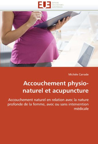 Accouchement Physio-Naturel Et Acupuncture 9786131585784