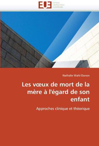 Les V UX de Mort de La M Re L' Gard de Son Enfant 9786131587498