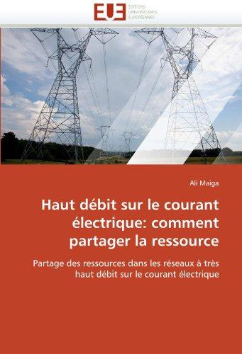 Haut D Bit Sur Le Courant Lectrique: Comment Partager La Ressource 9786131587511