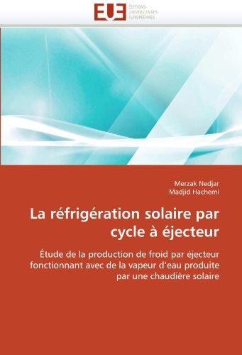 La R Frig Ration Solaire Par Cycle Jecteur 9786131587900