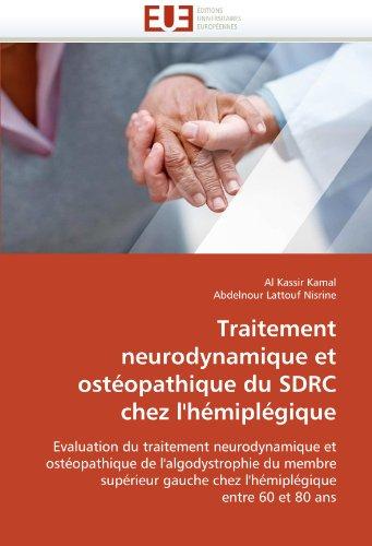 Traitement Neurodynamique Et Ost Opathique Du Sdrc Chez L'h Mipl Gique 9786131588372
