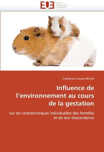 Influence de L'Environnement Au Cours de La Gestation 9786131588419