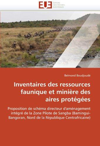Inventaires Des Ressources Faunique Et Mini Re Des Aires Prot G Es 9786131588815