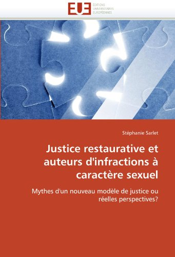 Justice Restaurative Et Auteurs D'Infractions Caract Re Sexuel 9786131588860