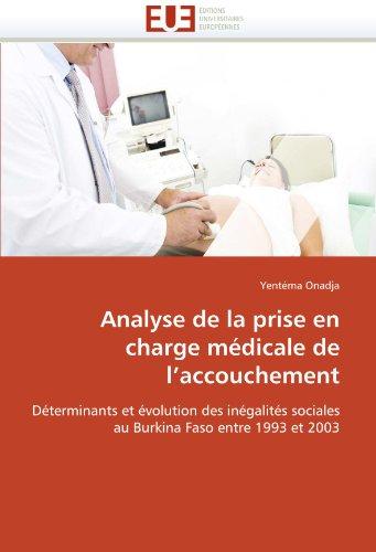 Analyse de La Prise En Charge M Dicale de L'Accouchement 9786131589010