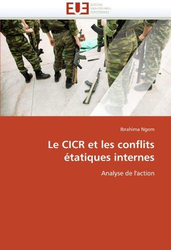 Le Cicr Et Les Conflits Tatiques Internes 9786131589478