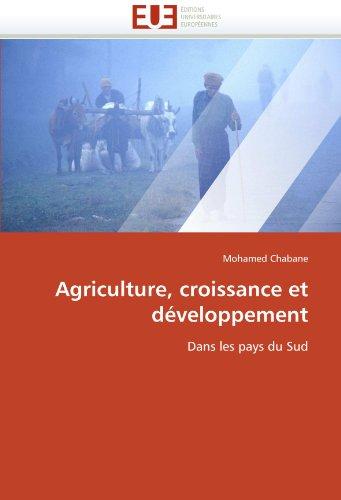 Agriculture, Croissance Et D Veloppement 9786131590412