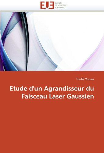 Etude D'Un Agrandisseur Du Faisceau Laser Gaussien 9786131590504