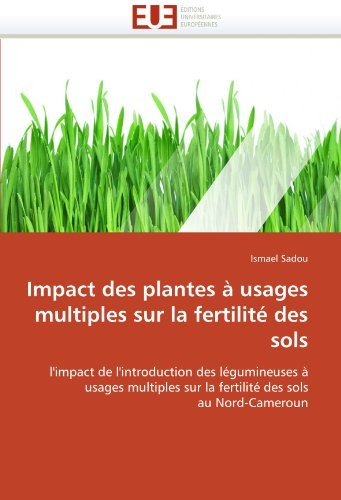 Impact Des Plantes Usages Multiples Sur La Fertilit Des Sols 9786131591808