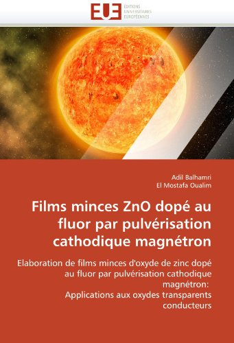 Films Minces Zno Dop Au Fluor Par Pulv Risation Cathodique Magn Tron 9786131591822