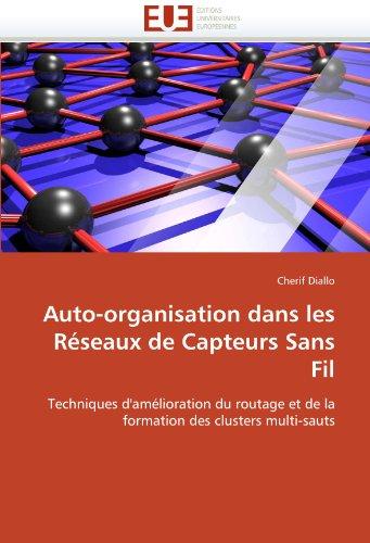 Auto-Organisation Dans Les R Seaux de Capteurs Sans Fil 9786131592263