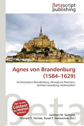 Agnes Von Brandenburg (1584-1629) 9786132100580