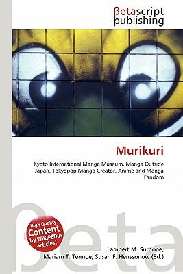 Murikuri by Lambert M  Surhone, Mariam T  Tennoe, Susan F  Henssonow