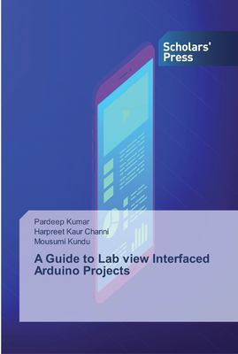 A Guide to Lab view Interfaced Arduino Projects