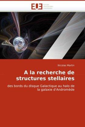 a la Recherche de Structures Stellaires 9786131511837