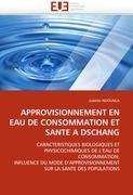 Approvisionnement En Eau de Consommation Et Sante a Dschang 9786131583827
