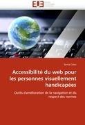 Accessibilit Du Web Pour Les Personnes Visuellement Handicapes 9786131513633