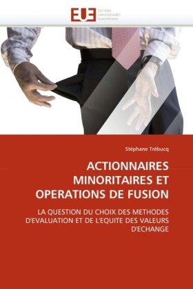 Actionnaires Minoritaires Et Operations de Fusion 9786131545740