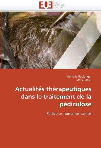 Actualites Therapeutiques Dans Le Traitement de La Pediculose 9786131528989