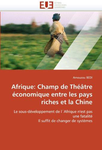 Afrique: Champ de Theatre Economique Entre Les Pays Riches Et La Chine 9786131547423