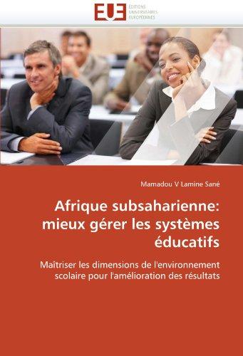 Afrique Subsaharienne: Mieux Gerer Les Systemes Educatifs 9786131528590
